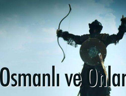 Osmanlı ve onlar